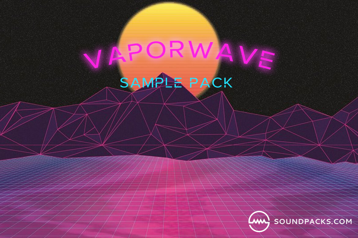 Vaporwave Sample Pack | SoundPacks com